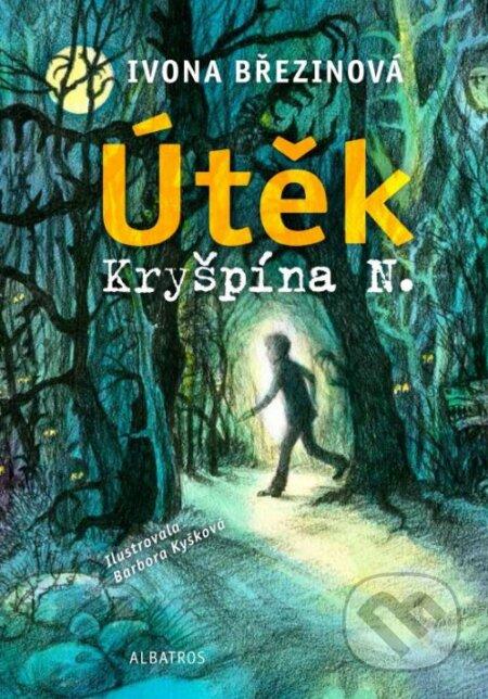 Útěk Kryšpína N. - Ivona Březinová, Barbora Kyšková