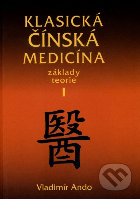 Klasická čínská medicína I. - Vladimír Ando