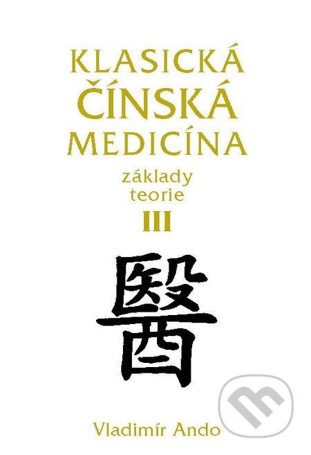 Klasická čínská medicína III. - Vladimír Ando