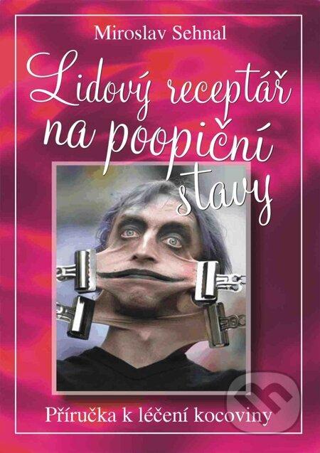Lidový receptář na poopiční stavy - Miroslav Sehnal
