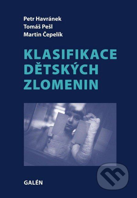 Klasifikace dětských zlomenin - Petr Havránek, Tomáš Pešl, Martin Čepelík