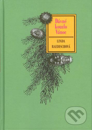 Dávné kouzlo Vánoc - Linda Raedischová