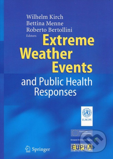 Extreme Weather Events and Public Health Responses - Wilhelm Kirch, Bettina Menne a kol.