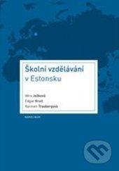 Školní vzdělávání v Estonsku - Věra Ježková, Edgar Krull, Karmen Trasbergová