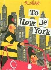 To je New York - Miroslav Šašek