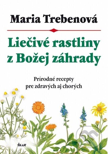 Liečivé rastliny z Božej záhrady - Maria Treben
