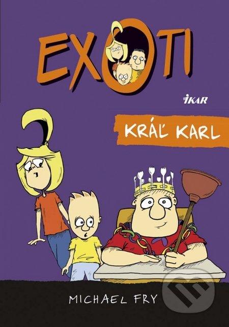 Exoti 3: Kráľ Karl - Michael Fry