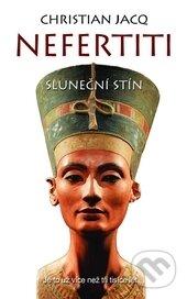 Nefertiti: Sluneční stín - Christian Jacq
