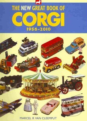 The New Great Book of Corgi 1956 - 2010 - Marcel R. Van Cleemput