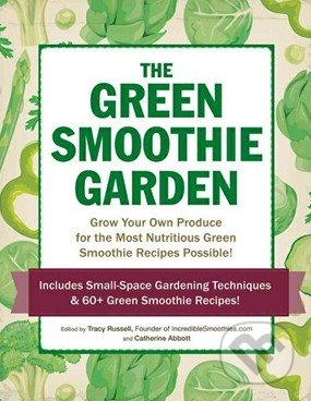 The Green Smoothie Garden - Catherine Abbott