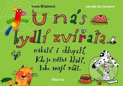 U nás bydlí zvířata - Barbora Buchalová, Ivona Březinová