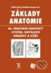 Základy anatomie - Miloš Grim, Rastislav Druga