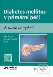 Diabetes mellitus v primární péči - Igor Karen, Štěpán Svačina