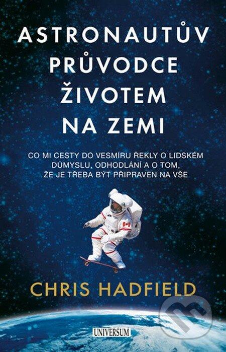 Astronautův průvodce životem na Zemi - Chris Hadfield