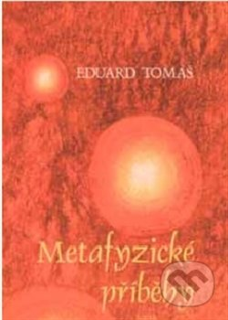Metafyzické příběhy - Eduard Tomáš