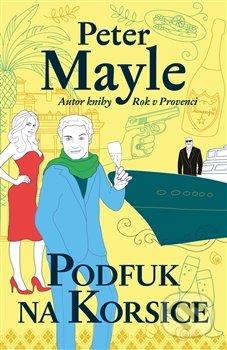 Podfuk na Korzice - Peter Mayle