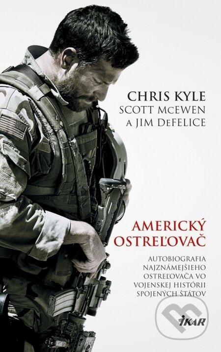 Americký ostreľovač - Chris Kyle, Scott McEwen, Jim DeFelice