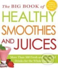 The Big Book of Healthy Smoothies and Juices -