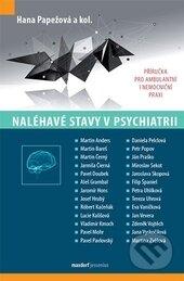 Naléhavé stavy v psychiatrii - Hana Papežová a kolektív