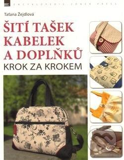 Šití tašek, kabelek a doplňků - Taťana Žejdlová