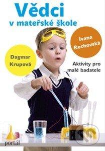 Portál Vědci v mateřské škole - Ivana Rochovská, Dagmar Krupová