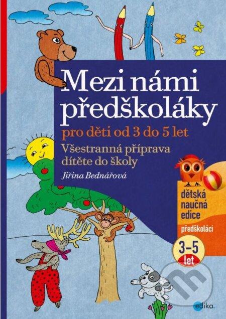 Mezi námi předškoláky pro děti od 3 do 5 let - Jiřina Bednářová