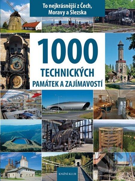 1000 technických památek a zajímavostí - Vladimír Soukup, Petr David