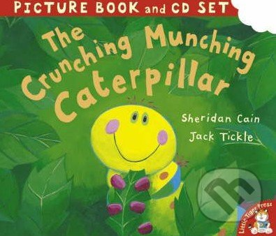 The Crunching Munching Caterpillar - Sheridan Cain, Jack Tickle