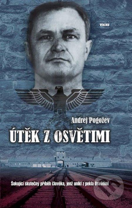 Útěk z Osvětimi - Andrej Pogožev