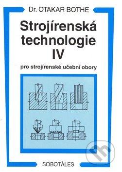 Strojírenská technologie IV - Otakar Bothe