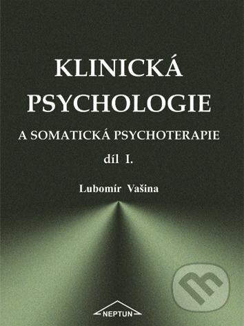 Klinická psychologie a somatická psychoterapie - Lubomír Vašina