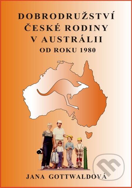 Dobrodružství české rodiny v Austrálii - Jana Gottwaldová