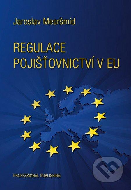 Regulace pojišťovnictví v EU - Jaroslav Mesršmíd