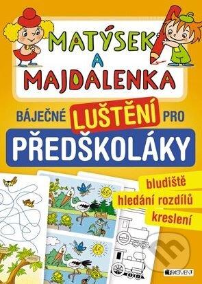 Matýsek a Majdalenka: báječné luštění pro předškoláky -
