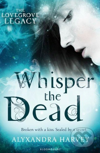Whisper the Dead - Alyxandra Harvey