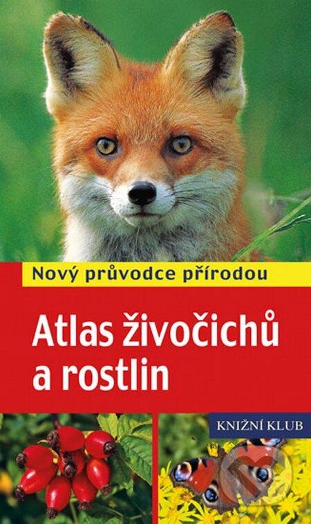 Atlas živočichů a rostlin - Nový průvodce přírodou - Frank Hecker a kolektiv
