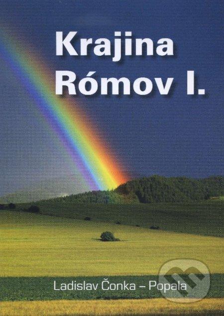 Krajina Rómov I. - Ladislav Čonka Popala