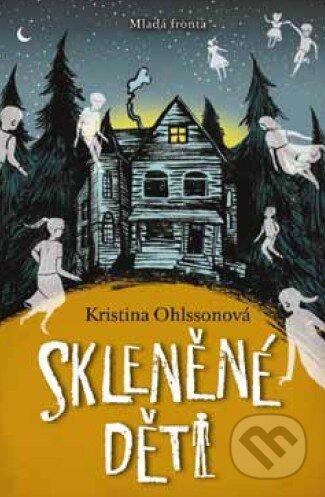 Skleněné děti - Kristina Ohlsson