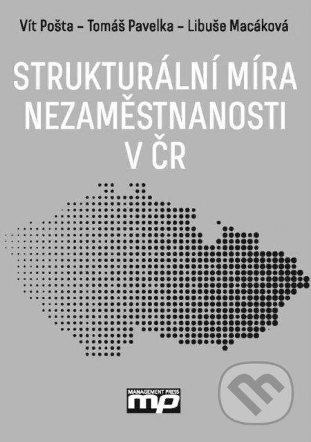 Strukturální míra nezaměstnanosti v ČR - Vít Pošta, Tomáš Pavelka, Libuše Macáková