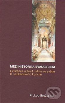 Mezi historií a Evangeliem - Prokop Brož