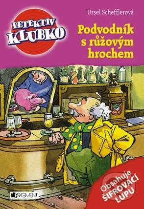Podvodník s růžovým hrochem - Ursel Schefflerová