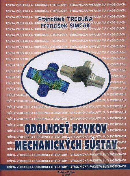 Odolnosť prvkov mechanických sústav - František Trebuňa