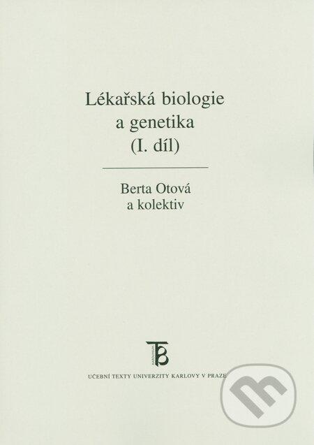Lékařská biologie a genetika I. - Berta Otová a kolektív