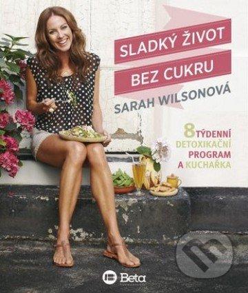 Sladký život bez cukru - Sarah Wilson