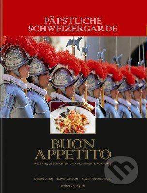 Päpstliche Schweizergarde: Buon appetito - David Geisser, Erwin Niederberger