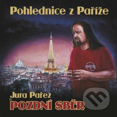 Pozdní Sběr: Pohlednice z Paříže - Pozdní Sběr