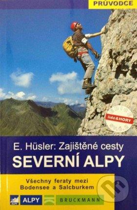 Severní Alpy - Zajištěné cesty - E. Hüsler