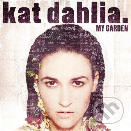 Kat Dahlia: My Garden - Kat Dahlia