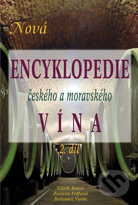 Nová encyklopedie českého a moravského vína - Vilém Kraus, Zuzana Foffová, Bohumil Vurm