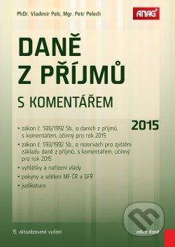 Daně z příjmů s komentářem 2015 - Vladimír Pelc, Petr Pelech